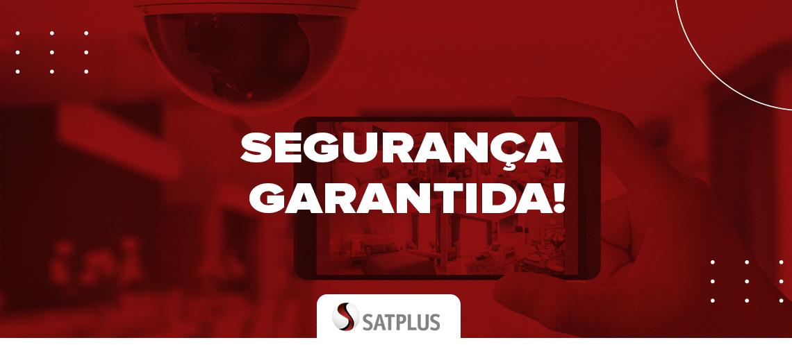 Segurança garantida! Case Satplus